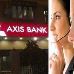 Axis Bank Customer Care – Toll Free Helpline Numbers and Email Address